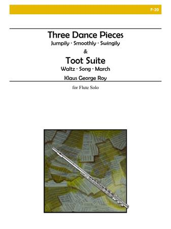 THREE DANCE PIECES AND TOOT SUITE
