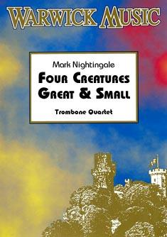 FOUR CREATURES GREAT AND SMALL