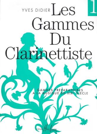 LES GAMMES DU CLARINETTISTE Volume 1