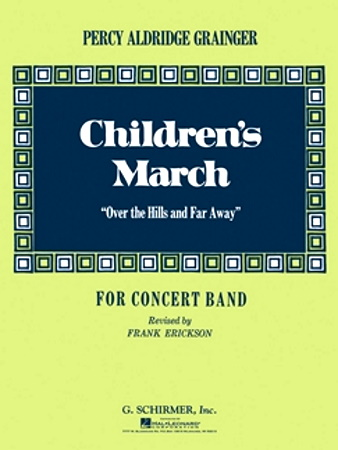 CHILDREN'S MARCH (OVER THE HILLS AND FAR AWAY) (score & parts)