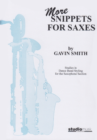 MORE SNIPPETS FOR SAXES (score & parts)