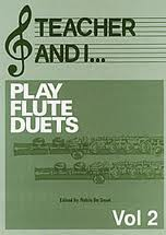 TEACHER AND I PLAY FLUTE DUETS Volume 2