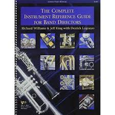THE COMPLETE INSTRUMENT REFERENCE GUIDE for band directors