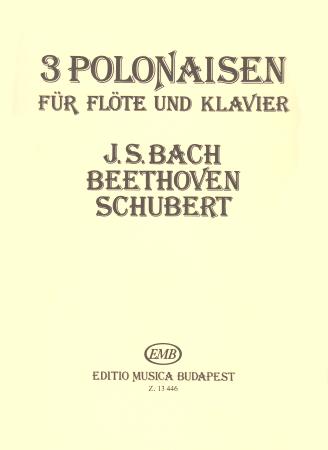 3 POLONAISES: Bach, Beethoven, Schubert
