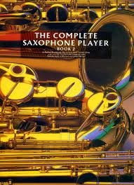 THE COMPLETE SAXOPHONE PLAYER Book 2