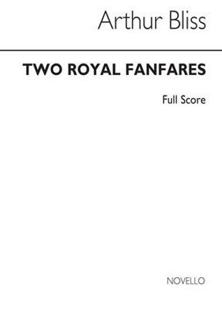 TWO ROYAL FANFARES (score)