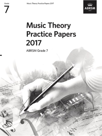 MUSIC THEORY PRACTICE PAPERS 2017 Grade 7