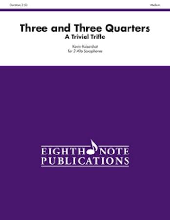 THREE AND THREE QUARTERS