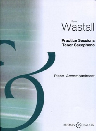 PRACTICE SESSIONS Piano Accompaniment for Tenor Saxophone