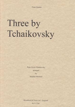 THREE BY TCHAIKOVSKY (score & parts)