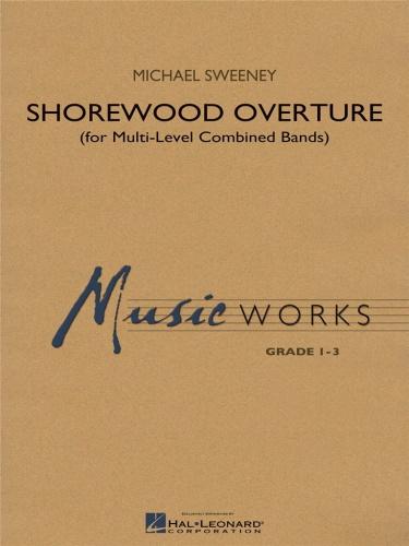 SHOREWOOD OVERTURE (SCORE LEVEL 3) (score)