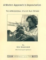 MODERN APPROACH TO IMPROVISATION The Jazz Style of Alex Sipiagin