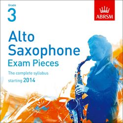 ALTO SAXOPHONE EXAM PIECES CD Grade 3 (2014-2017)