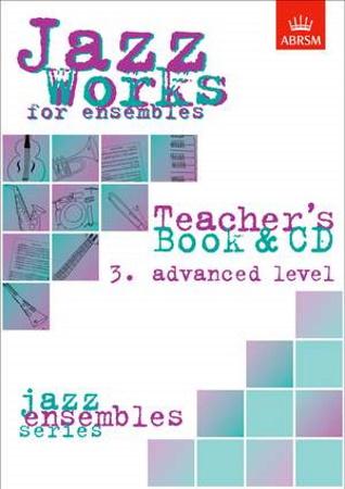 JAZZ WORKS FOR ENSEMBLES Volume 3 teacher's book + CD