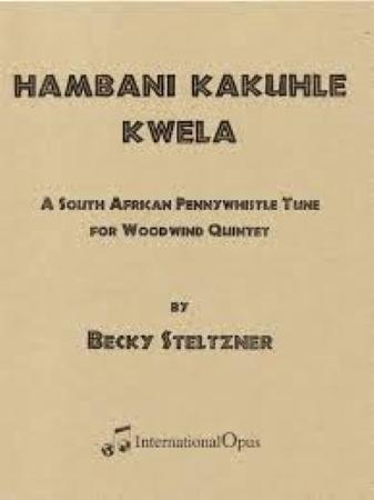 HAMBANI KAKUHLE KWELA (score & parts)