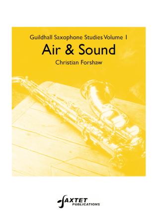 GUILDHALL SAXOPHONE STUDIES Volume 1: Air & Sound