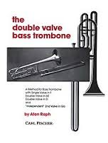 THE DOUBLE VALVE BASS TROMBONE