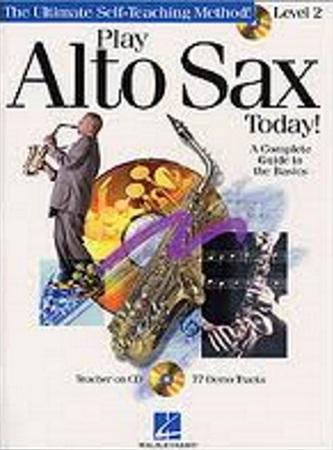 PLAY ALTO SAX TODAY! Level 2 + Online Audio