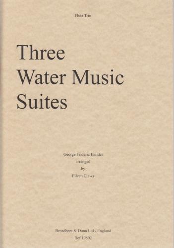 THREE WATER MUSIC SUITES (score & parts)