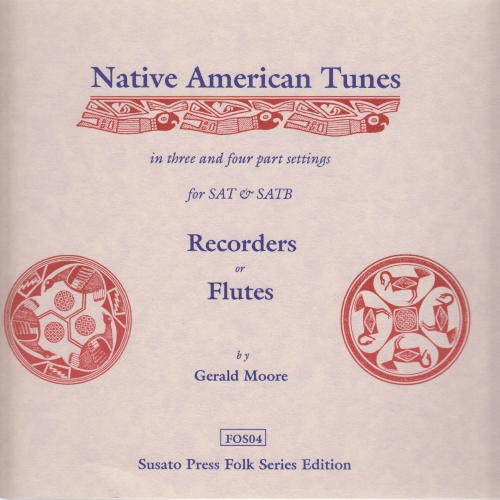 NATIVE AMERICAN TUNES 3-4 part settings of Indian tunes