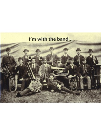 GREETINGS CARD I'm with The Band