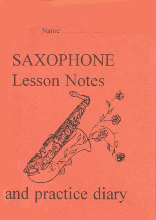 SAXOPHONE LESSON NOTEBOOK & PRACTICE DIARY