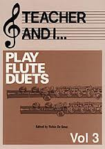TEACHER AND I PLAY FLUTE DUETS Volume 3