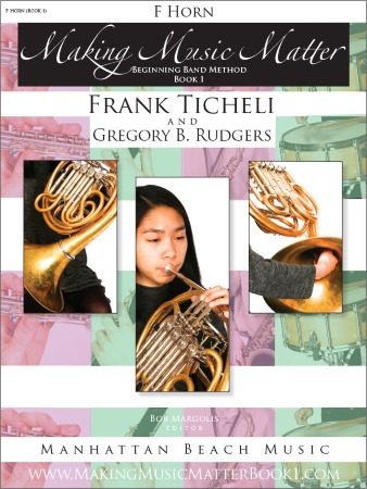 MAKING MUSIC MATTER Book 1 French Horn