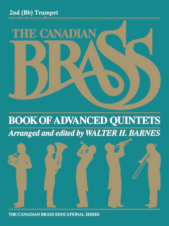THE CANADIAN BRASS BOOK OF ADVANCED QUINTETS 2nd Trumpet