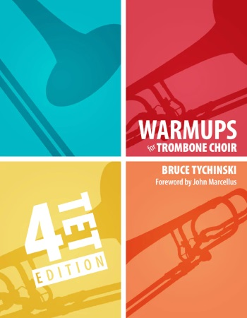WARM-UPS FOR TROMBONE CHOIR Volume 1 Quartets