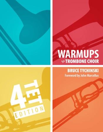 WARM-UPS FOR TROMBONE CHOIR Volume 1 Quartets