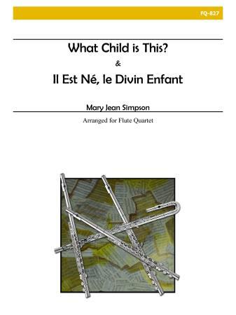 IL EST NE, LE DIVIN ENFANT and WHAT CHILD IS THIS?