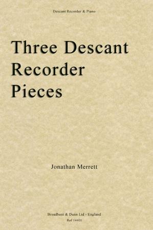 THREE DESCANT RECORDER PIECES