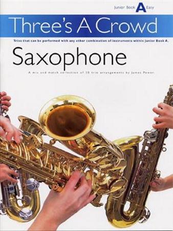 THREE'S A CROWD Junior Book A Saxophone Trios