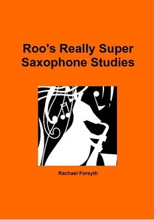 ROO'S REALLY SUPER SAXOPHONE STUDIES