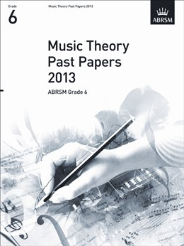 MUSIC THEORY PAST PAPERS Grade 6 2013