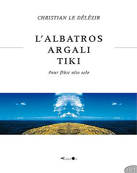 VOLUME 3: L'Albatros, Argali, Tiki