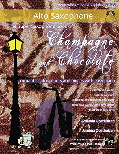 THE SUPER SAXOPHONE BOOK of Champagne and Chocolate