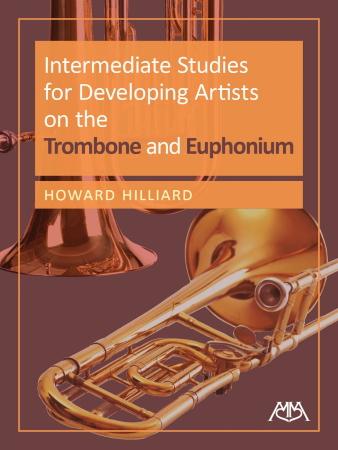 INTERMEDIATE STUDIES FOR DEVELOPING ARTISTS on the Trombone & Euphonium
