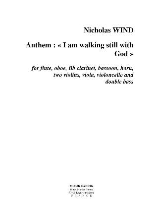 ANTHEM: I AM WALKING STILL WITH GOD