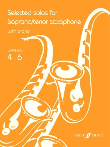 SELECTED SOLOS for Soprano/Tenor Saxophone Grades  4-6