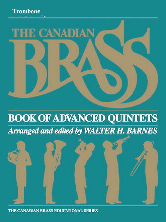THE CANADIAN BRASS BOOK OF ADVANCED QUINTETS Trombone