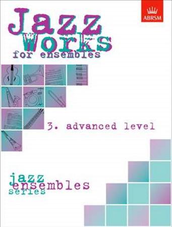 JAZZ WORKS FOR ENSEMBLES Volume 3 Advanced Level
