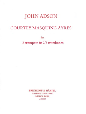 COURTLY MASQUING AYRES