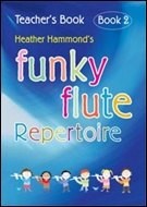 FUNKY FLUTE Repertoire Book 2 Teacher's Book