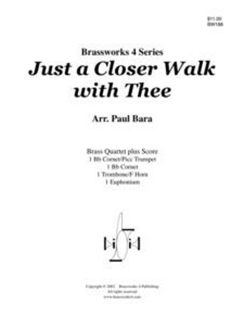 JUST A CLOSER WALK WITH THEE