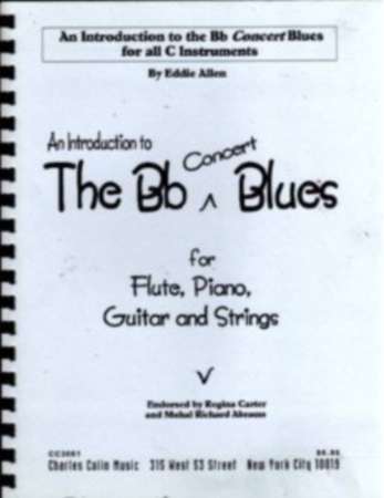 AN INTRODUCTION TO THE Bb CONCERT BLUES