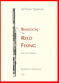 REED FIXING (Bassoon) and Other Tips