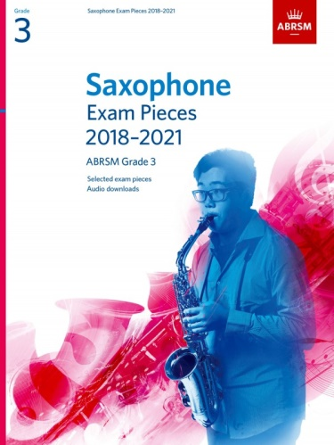 SAXOPHONE EXAM PIECES Grade 3 (2018-2021)