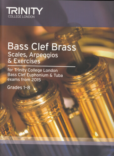 BASS CLEF BRASS SCALES, ARPEGGIOS & EXERCISES Grades 1-8 (from 2015)